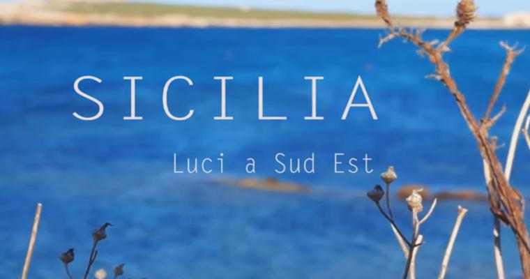 Sicilia, luci a sud est: il video-viaggio tra le meraviglie dell'isola
